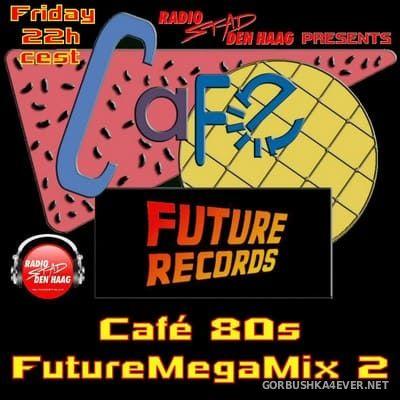 [Future Records] Cafe 80's Future Megamix 2 [2020]