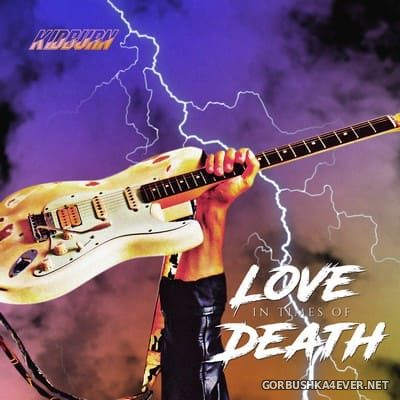 Kidburn - Love In Times Of Death [2021]