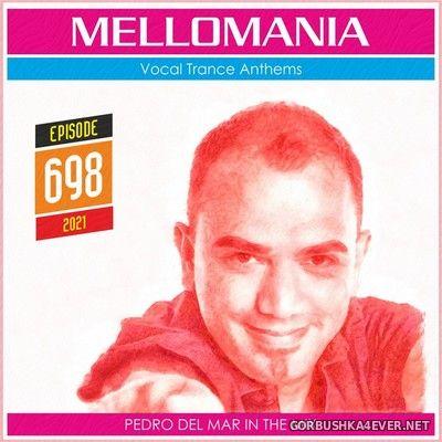 Pedro Del Mar - Mellomania Vocal Trance Anthems Episode 698 [2021]