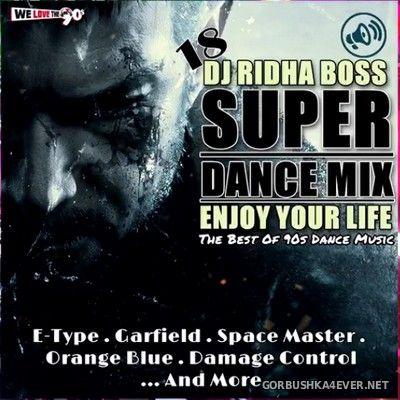 DJ Ridha Boss - Super Dance Mix 18 [2021]