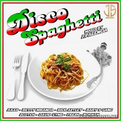 Disco Spaghetti [2021] Mixed by Jose Palencia