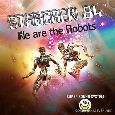 Starcrew 84 - We Are The Robots [2020]