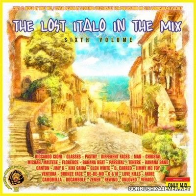 The Lost Italo In The Mix vol 6 [2021] Mixed by Only Mix