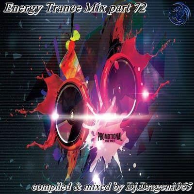 DJ Dragon1965 - Energy Trance Mix (Part 72) [2021]