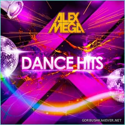 DJ Alex Mega - Dance Hits 2021