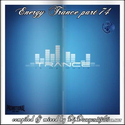 DJ Dragon1965 - Energy Trance Mix (Part 74) [2021]