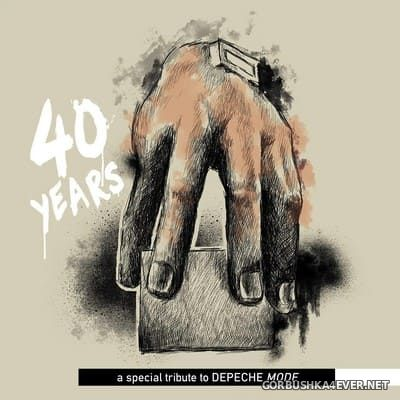 [Electro Shock Records] 40 Years - A Special Tribute To Depeche Mode [2021] Limited Edition