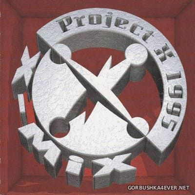 Project ''X'' - The Best Of X-Mix 1995 [1995]