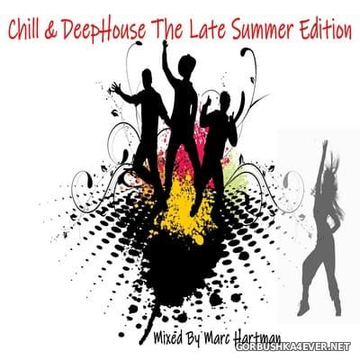 Marc Hartman - Chill & DeepHouse (The Late Summer Edition) [2021]
