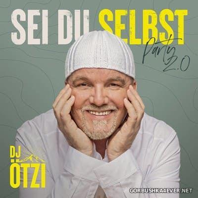 DJ Otzi - Sei Du Selbst Party 2.0 [2021]
