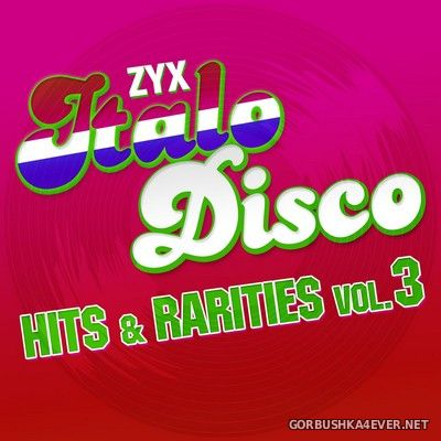 ZYX Italo Disco - Hits & Rarities vol 3 [2021]