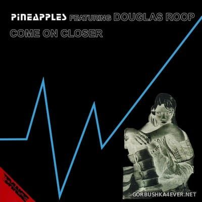 Pineapples - Come On Closer (2020 Remaster) [2020]