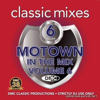 [DMC] Classic Mixes - Motown In The Mix vol 6 [2021]