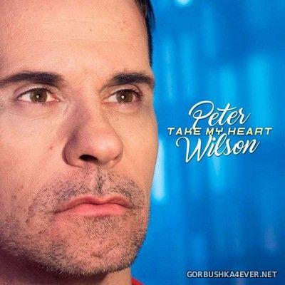 Peter Wilson - Take My Heart (Digital Edition) [2021]