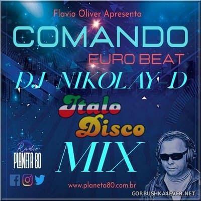DJ Nikolay-D - Comando Eurobeat (Italo Disco Radio Planeta 80 Mix) [2021]