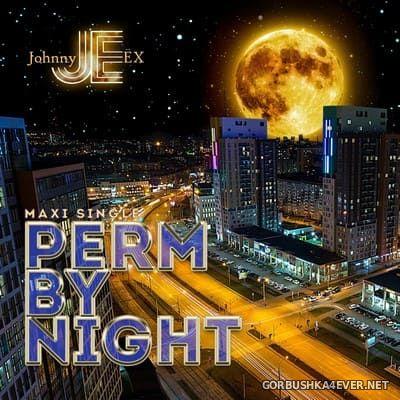 Johnny Ex - Perm By Night [2021]