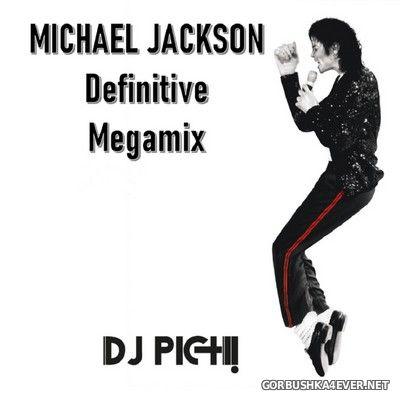DJ Pich - Michael Jackson Definitive Megamix [2021]