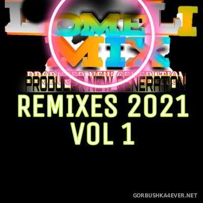 [Lomeli Mix] Mis Remixes 2021 vol 1 [2021]