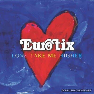 Eurotix - Love Take Me Higher [2021]