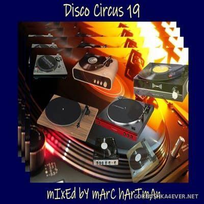 Marc Hartman - Disco Circus 19 [2021]