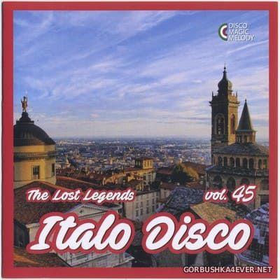 Italo Disco - The Lost Legends vol 45 [2021]