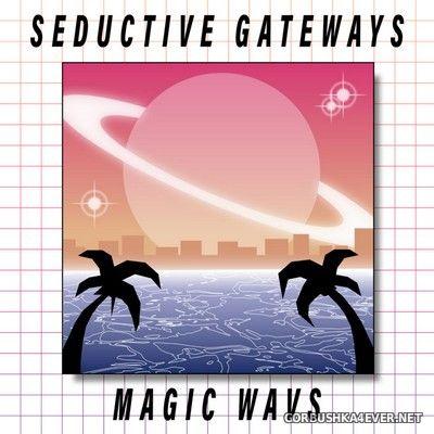 Seductive Gateways - Magic WAVs [2021]