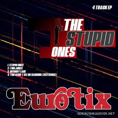 Eurotix - The Stupid Ones [2021]