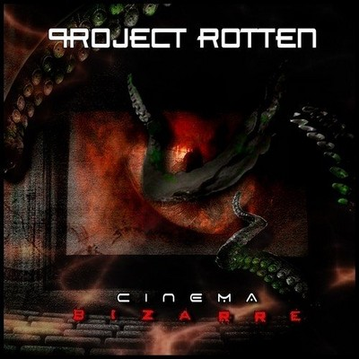Project Rotten - Cinema Bizarre [2011]