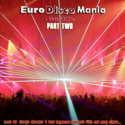 EuroDiscoMania - I Like 80's Part II [2011]
