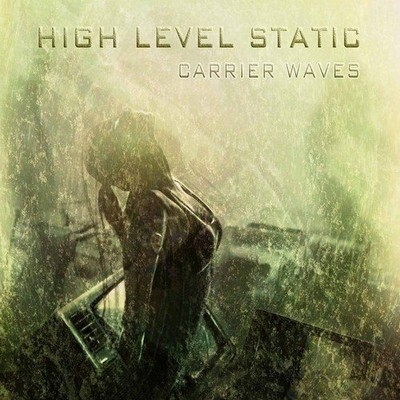High Level Static - Carrier Waves [2011]