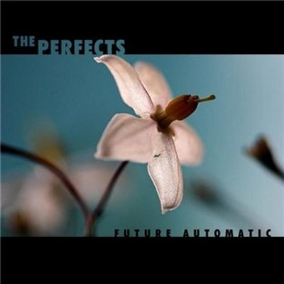 The Perfects - Future Automatic [2009]
