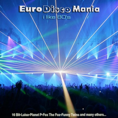 EuroDiscoMania - I Like 80's Part I [2011]