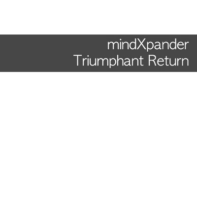 mindXpander - Triumphant Return [2012]