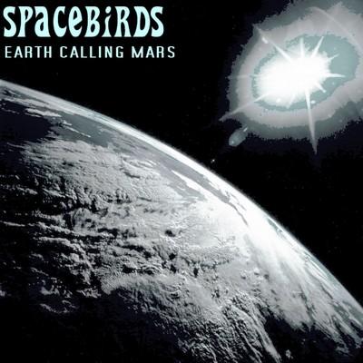 Spacebirds - Earth Calling Mars [2012]