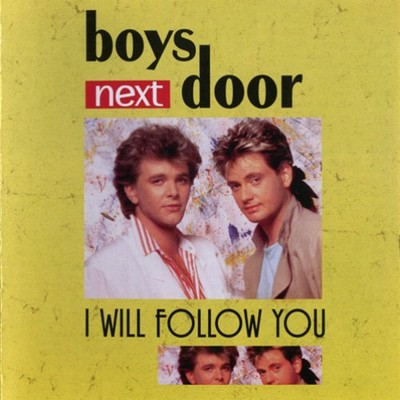 Boys Next Door - I Will Follow You [2007]