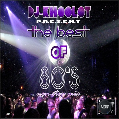DJ KhooloT The Best Of 80s [Non Stop Mix]