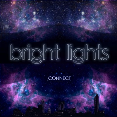 Bright Lights - Connect [2011]