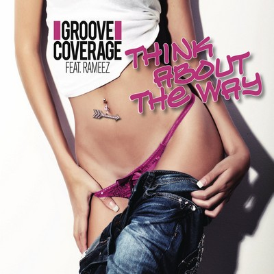 Groove Coverage Feat Rameez - Think About The Way [2012]