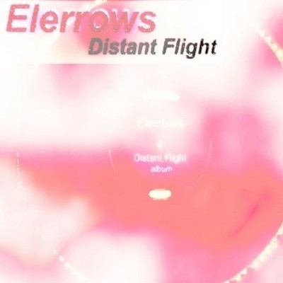 Elerrows - Distant Flight [2012]