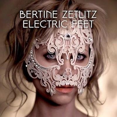 Bertine Zetlitz - Electric Feet [2012]
