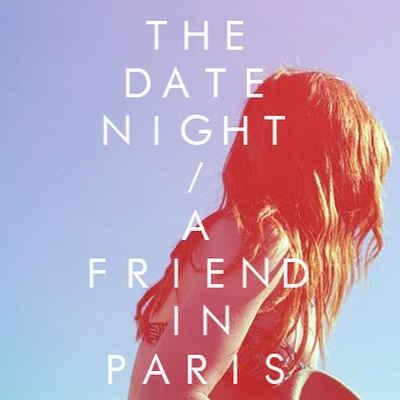 The Date Night - A Friend In Paris [2012]