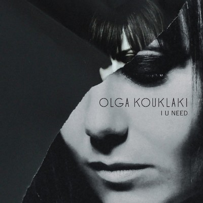 Olga Kouklaki - I U Need [2012]