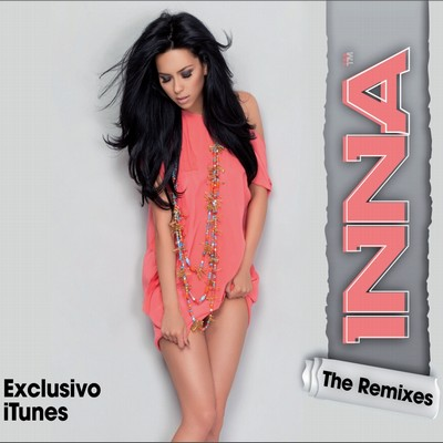 Inna - The Exclusive Remixes [2012]