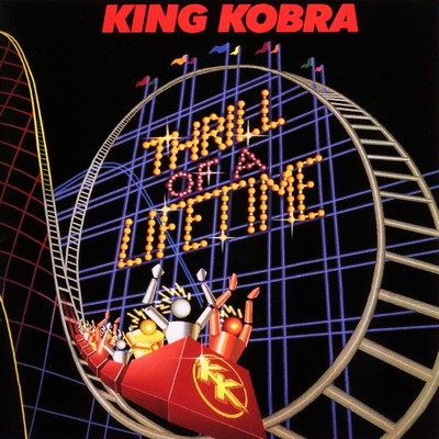 King Kobra - Thrill Of A Lifetime [1986]
