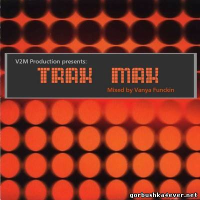 V2M presents Trax Max [Club House Megamix] 2012