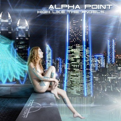 Alpha Point - High Like The Angels [2012]
