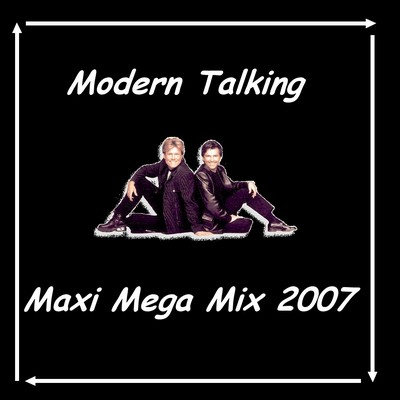Modern Talking - Maxi Mega Mix [2007]