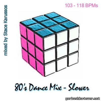 DJ Stace Karussos - 80s Dance Mixes [Slower Version] - 2 May