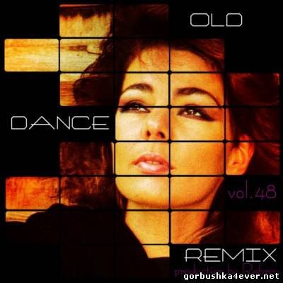 Old Dance Remix - volume 48