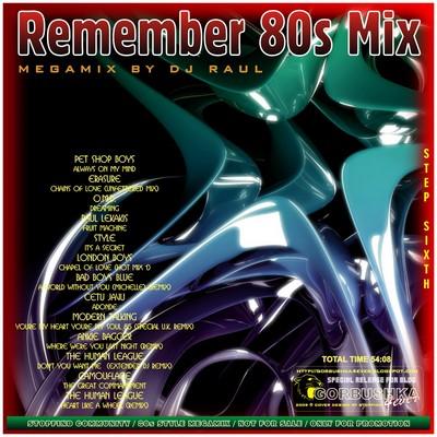 DJ Raul - Remember 80s Mix vol 06